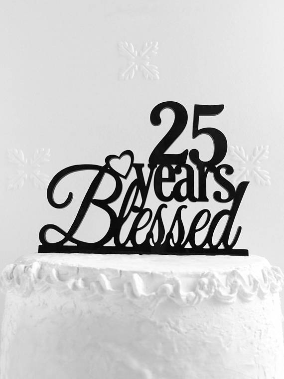 25 Years Blessed Cake Topper 25th Birthday Anniversary Lov