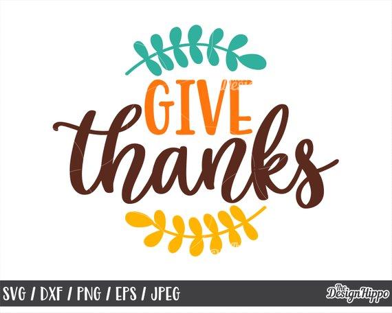 Give Thanks Svg Thanksgiving Svg Thanksgiving Sign Svg Etsy Svg Quotes Thanksgiving Signs Christian Svg