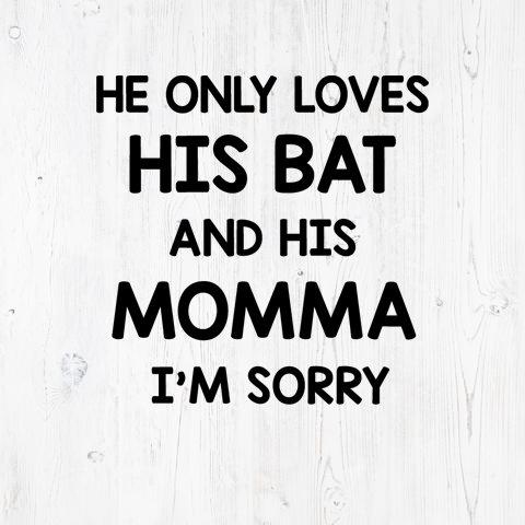 Baseball Svg File Baseball Mom Baseball Svg Baseball Svg Files He Only Loves His Bat And His Baseball Svg Baseball Mom Love Him
