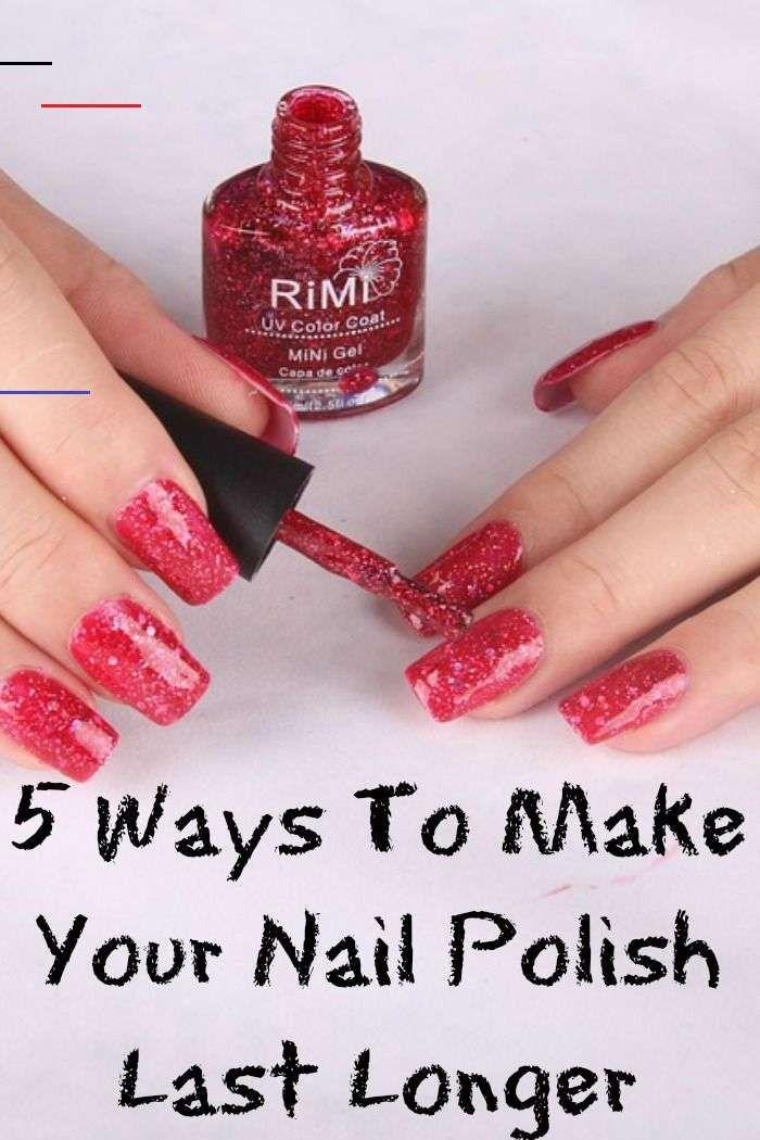 5 Ways To Make Your Nail Polish Last Longer At Home With My Honey 5 Ways To Make Your Nail Polish Long Lasting Nail Polish Bubbles In Nail Polish Nail Polish