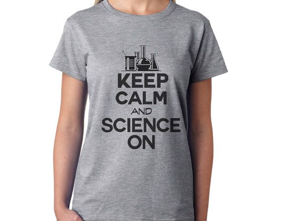 Keep Calm And Science On  - Love it!