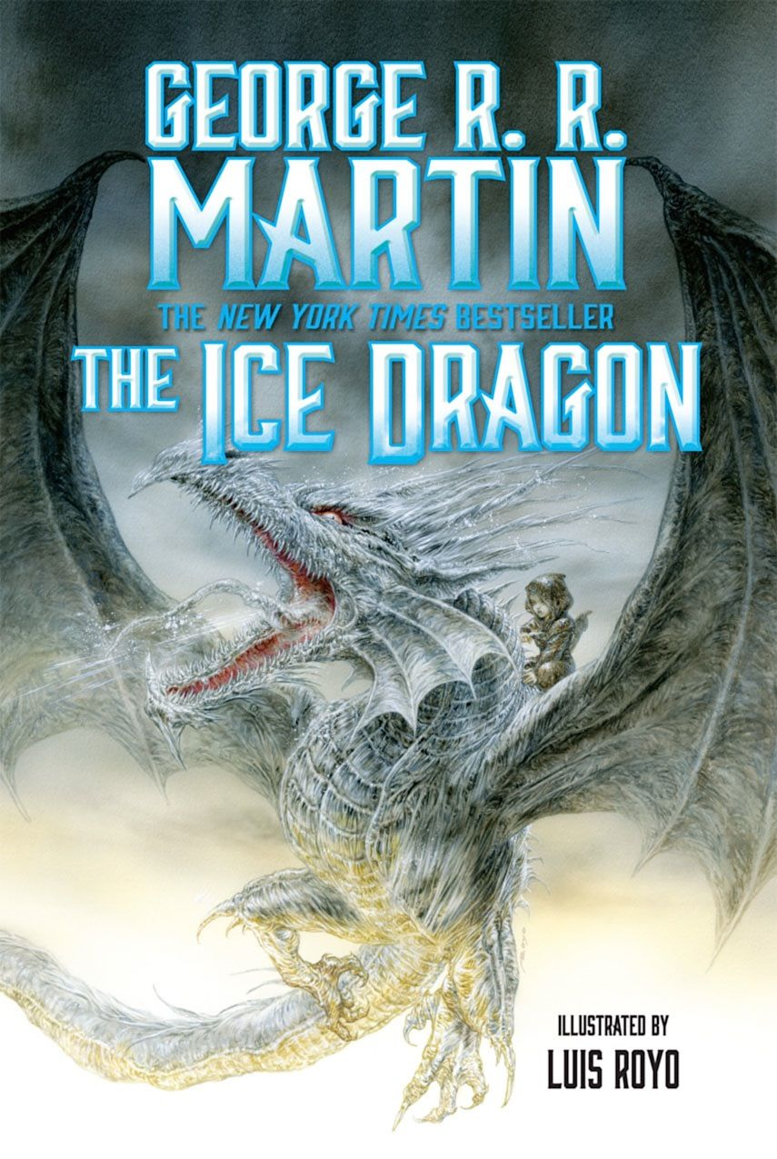 Large Image Cover For George R R Martin S The Ice Dragon Asoiaf Gameofthrones Grrm 855 1275 Ice Dragon Book Dragon Luis Royo