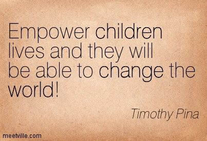 Image result for quotes about empowering children