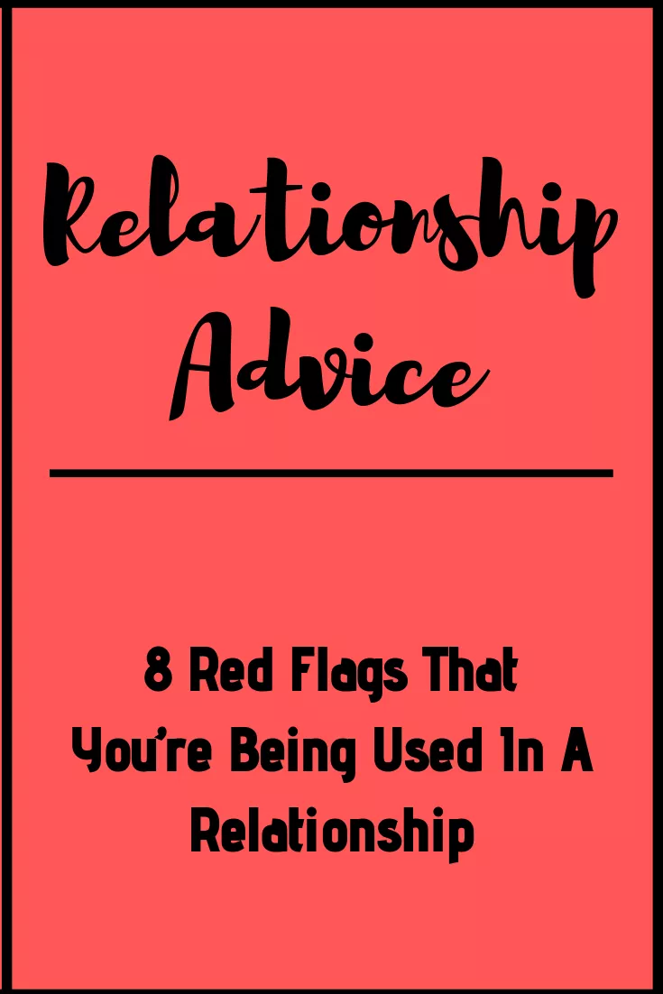 8 Red Flags That You Re Being Used In A Relationship Quotes About Love And Relationships Relationship Goals Cuddling Relationship Breakup