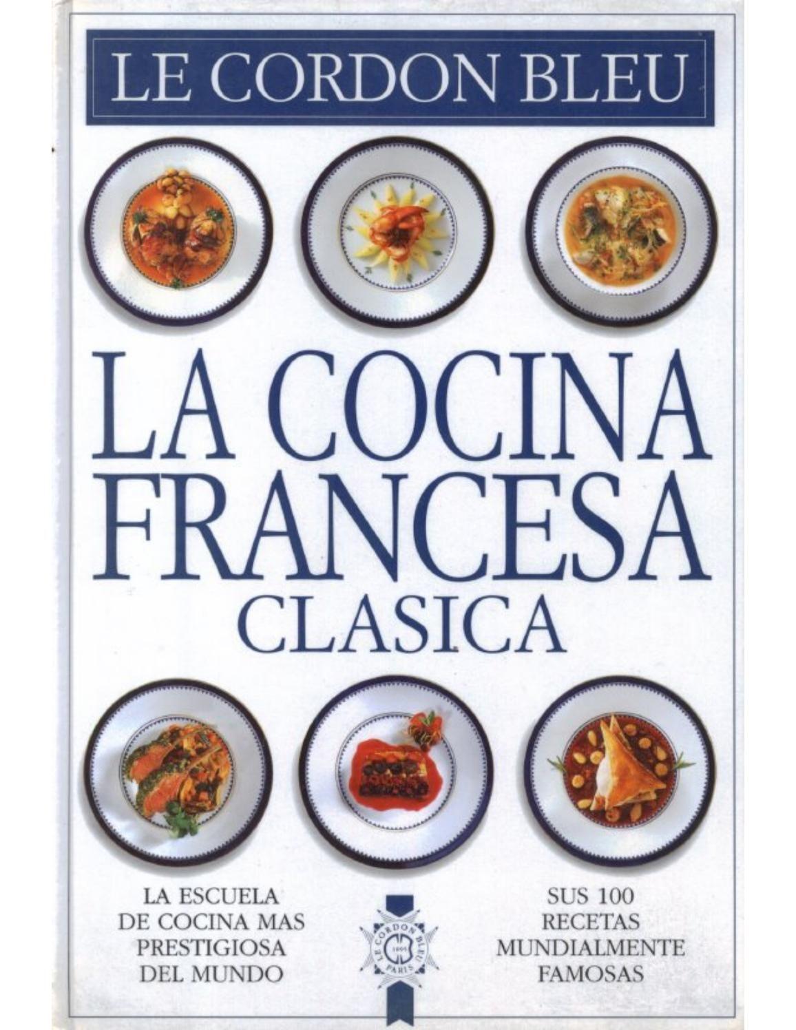 Le Cordon Bleu Cocina Francesa Clasica Recetas De Cocina Francesa Cocina Francesa Recetario De Cocina