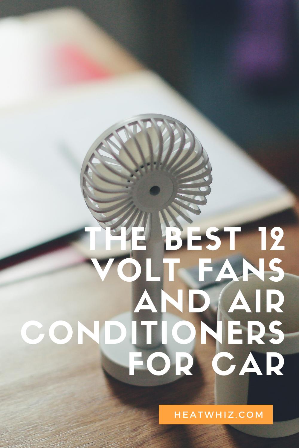 The Best 12 Volt Fans and Air Conditioners for Car
