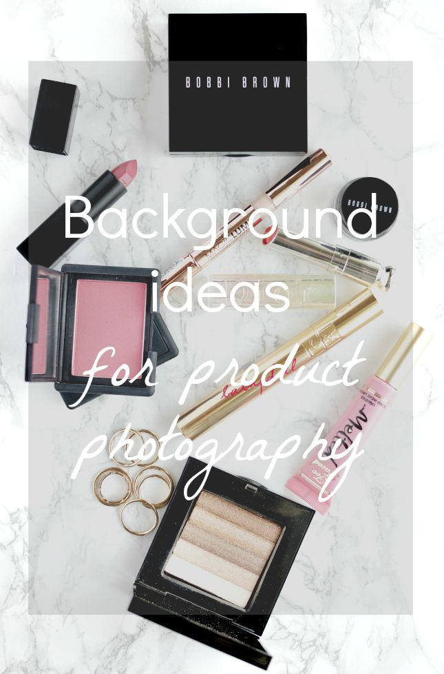 Background Ideas For Product Photography Beauty Products Photography Blog Photography Photography Tips