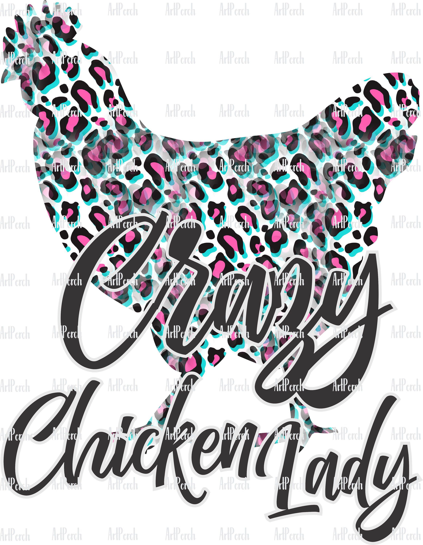 Crazy Chicken Lady Sublimation Design Digital Png Download Etsy Sublime Valentines Design Clip Art
