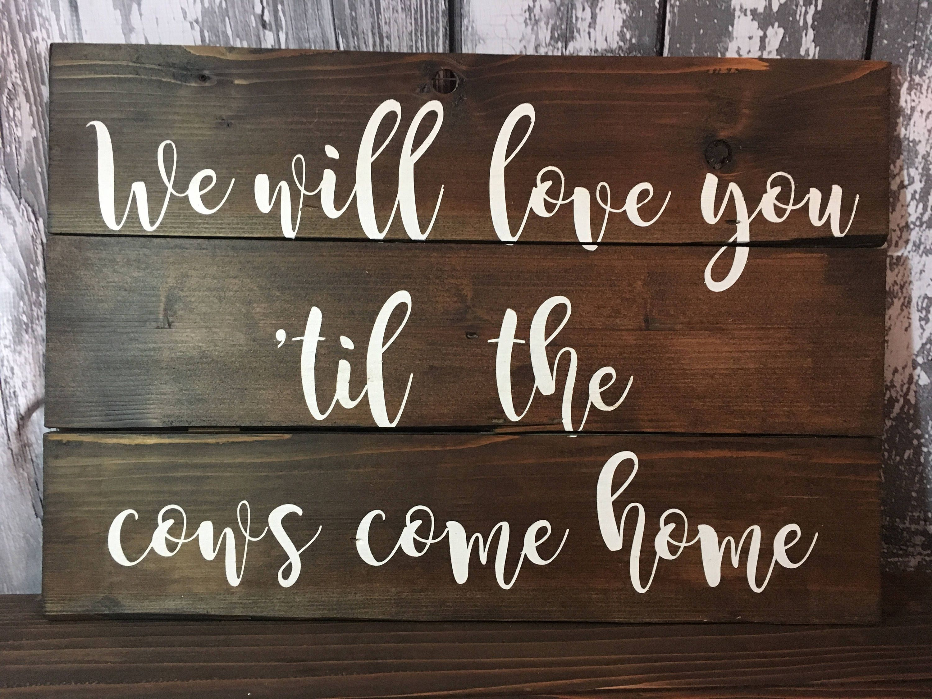 We Will Love You Til The Cows e Home Nursery Sign Nursery