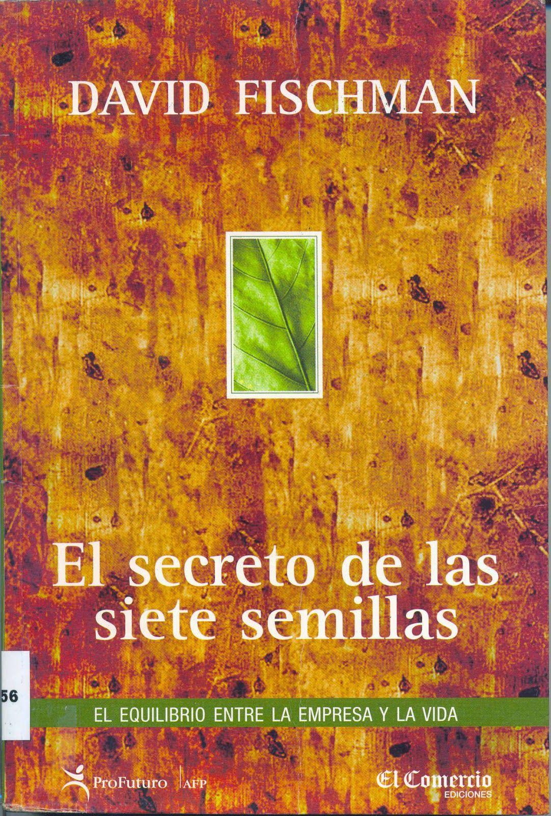 Resumen por capitulos del libro el secreto de las siete semillas david fischman