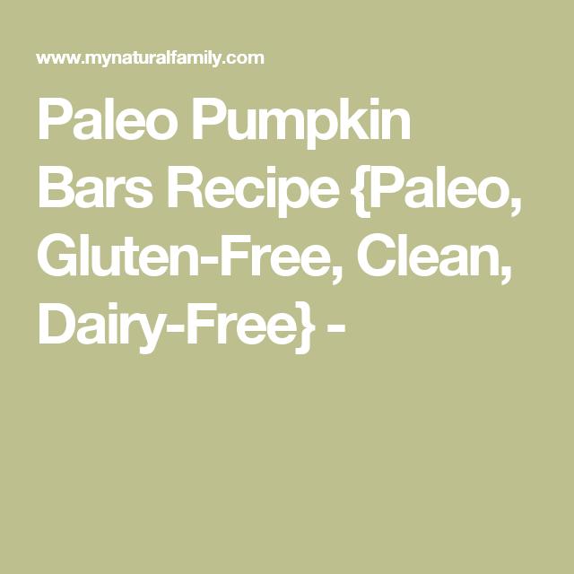 Paleo Pumpkin Bars Recipe {Paleo, Gluten-Free, Clean, Dairy-Free} -
