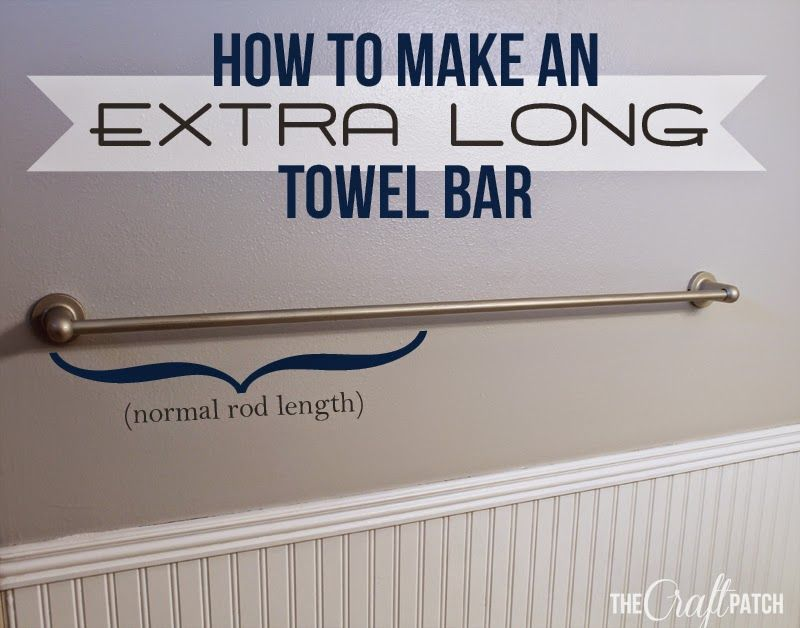 The Craft Patch How To Make An Extra Long Towel Bar Towel Bar Bathroom Towel Bar Diy Towel Rack