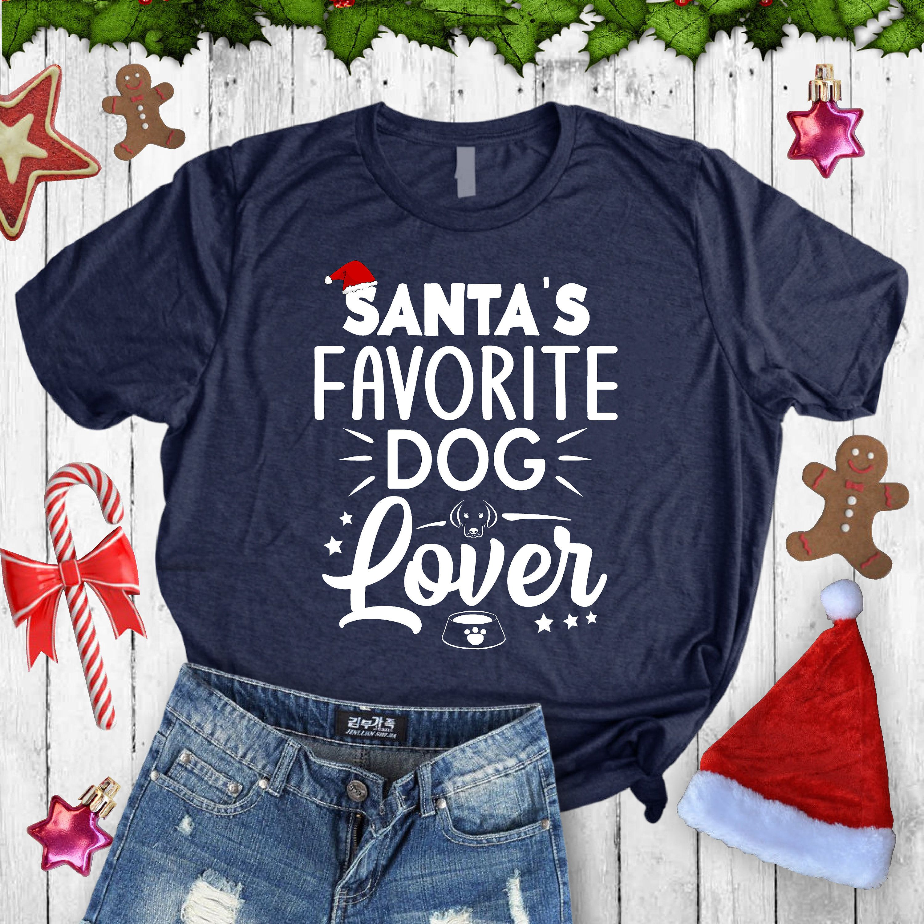 Santa's Favorite Dog Lover Shirt/Christmas Dog Lover/Womens Dog Shirt/Gift For Dog Lover/Santa Dog Mom Shirt/Pet Care Shirt/Christmas Shirt #custodianappreciationgifts