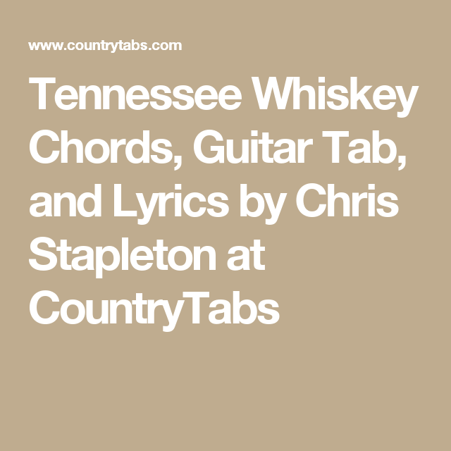 Tennessee Whiskey Chords, Guitar Tab, and Lyrics by Chris Stapleton ...