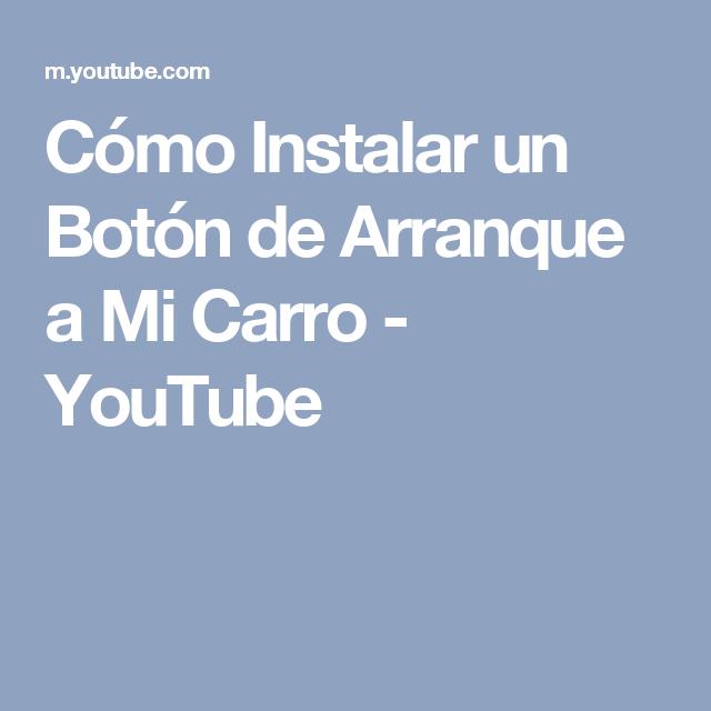 Cómo Instalar un Botón de Arranque a Mi Carro - YouTube | boton de ...