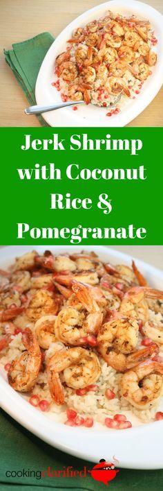Jerk Shrimp with Coconut Rice & Pomegranate #jerkshrimp