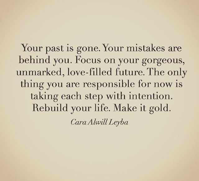 The Past Is Gone We Have A Beautiful Life And Future Together Inpirational Quotes Empowerment Quotes Inspirational Quotes