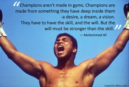 Your will Must be Stronger than the Skill - Mohammed Ali - #Quote - What an Inspiration and a Figure of Courage he is!