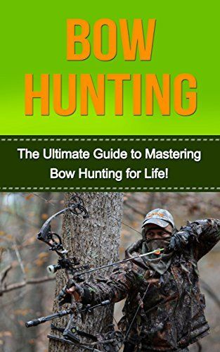 @autumnmc3 :) Bow Hunting: The Ultimate Guide to Mastering ...