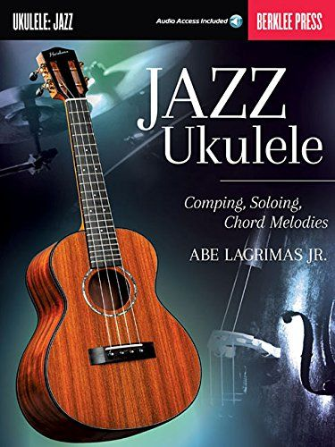 Download free Jazz Ukulele: Comping Soloing Chord Melodies pdf ...