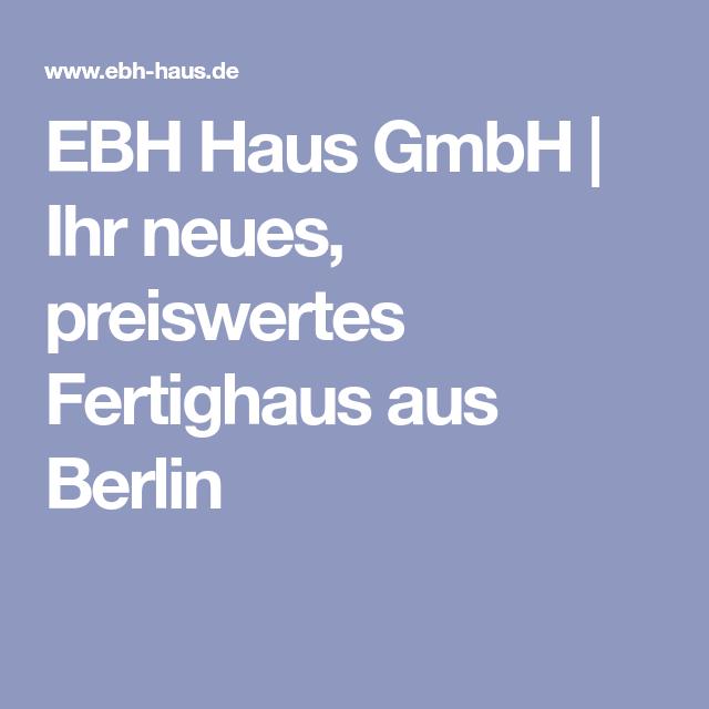 EBH Haus GmbH Ihr neues, preiswertes Fertighaus aus