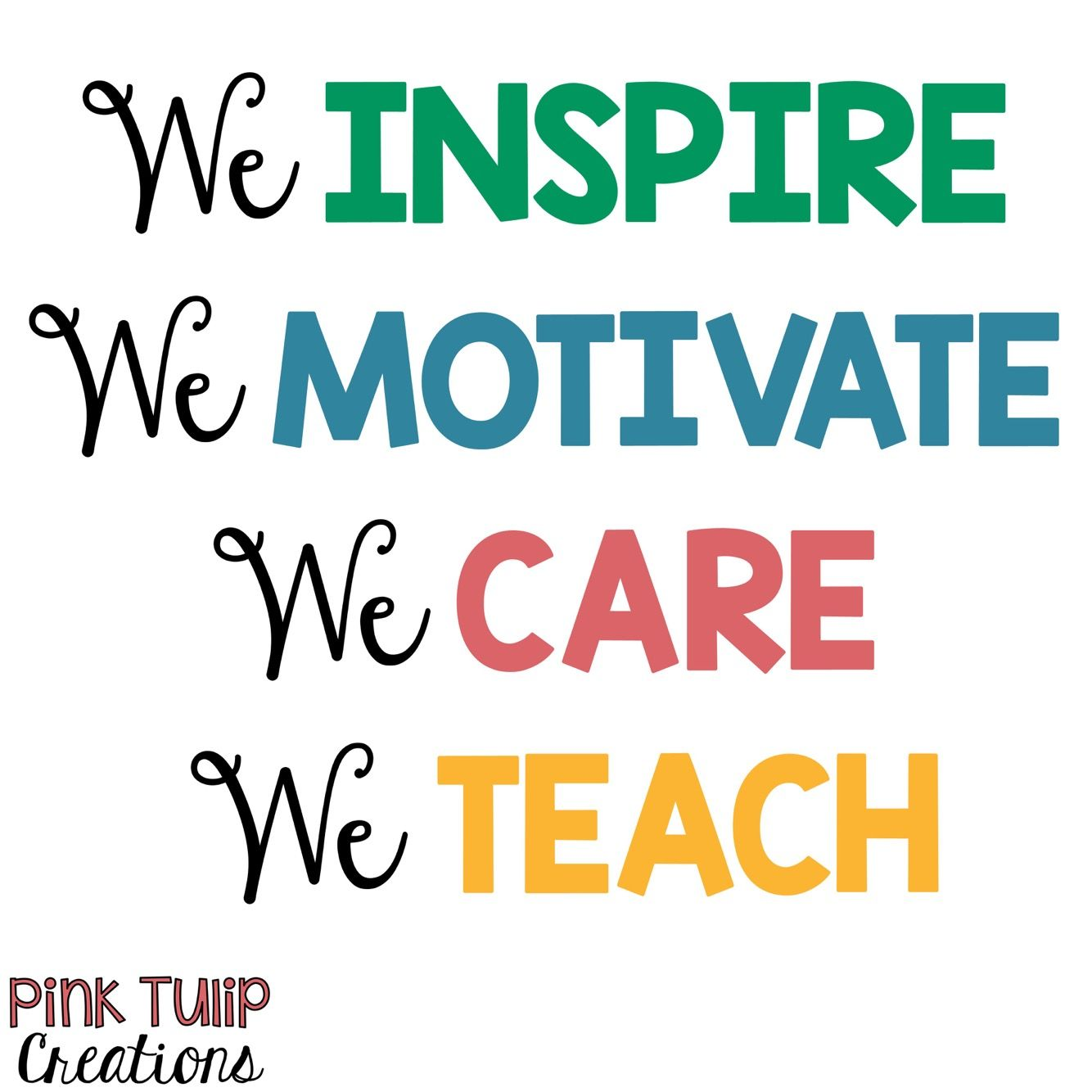 We Inspire We Motivate We Care We Teach Teaching Quotes Educational Education Teacher Lea Teaching Quotes Education Quotes Inspirational Teacher Quotes