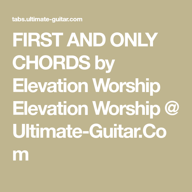 FIRST AND ONLY CHORDS by Elevation Worship Elevation Worship ...