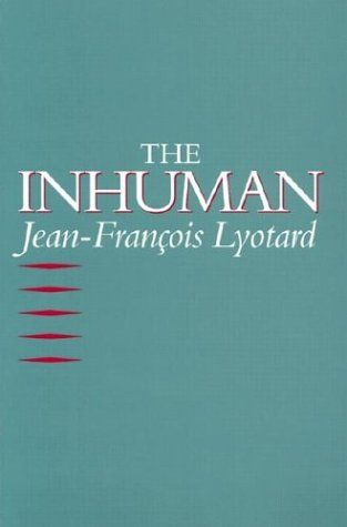 Jean-Francois Lyotard u2013 The Inhuman literature for everyone - copy the blueprint book max levchin