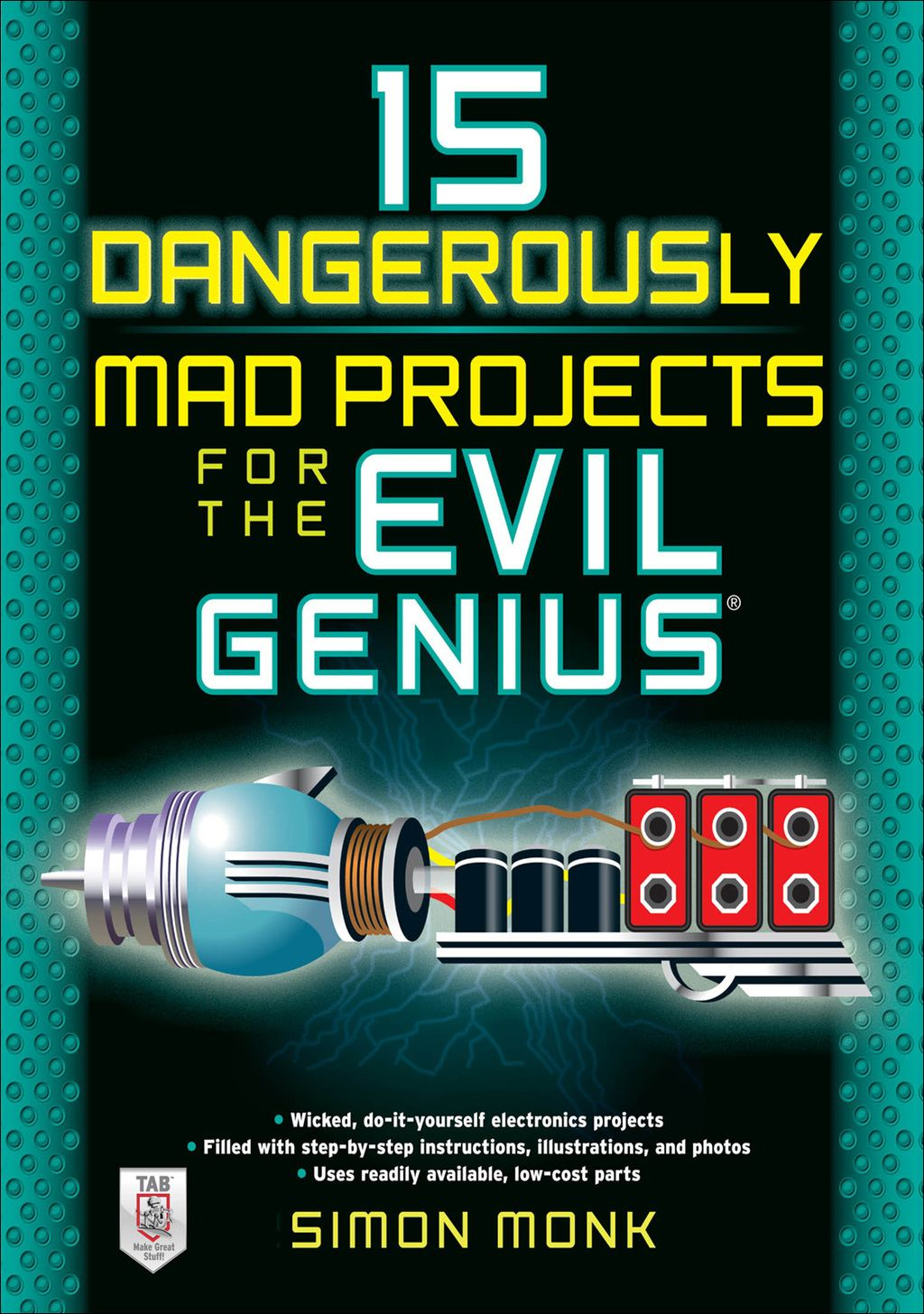 15 Dangerously Mad Projects For The Evil Genius  Ebook