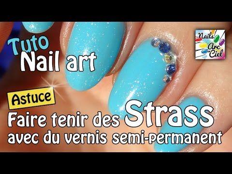 Tuto Nail Art Faire Tenir Des Strass Avec Du Semi