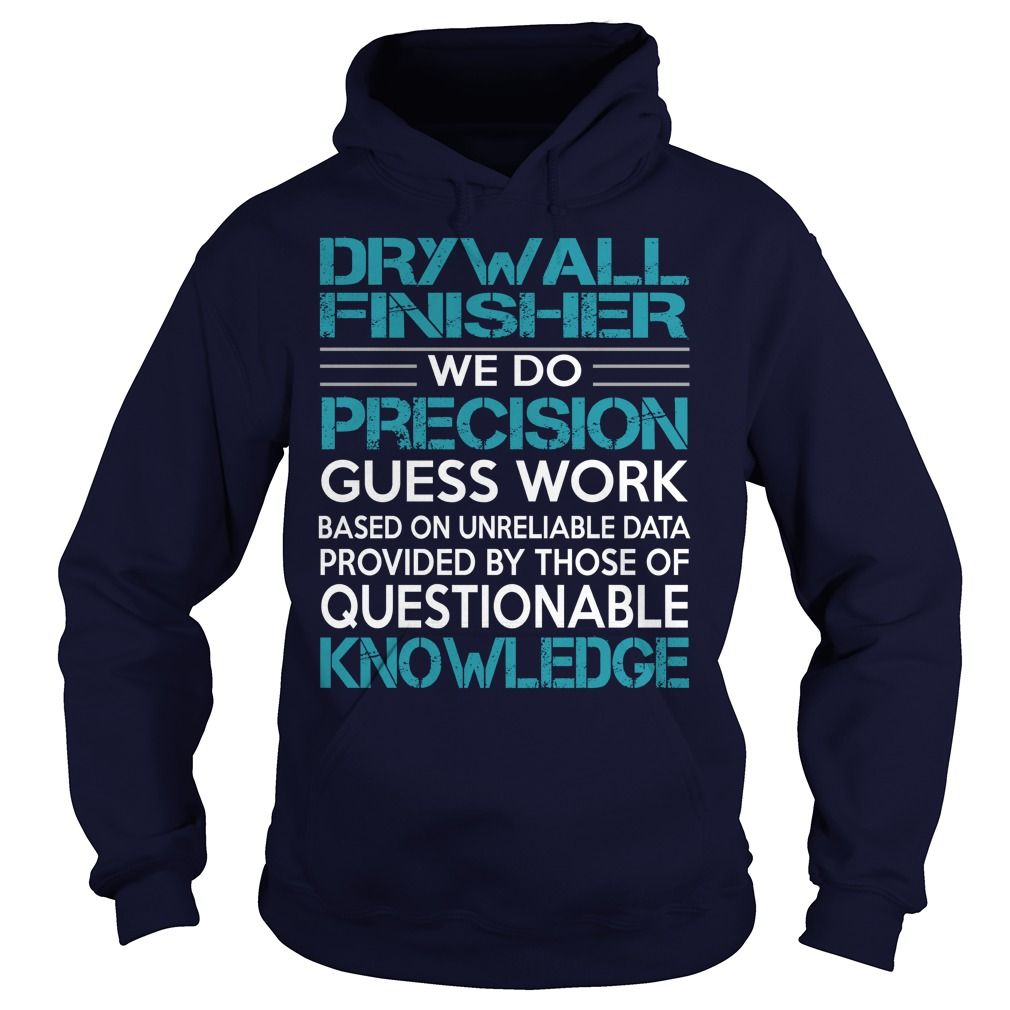 Awesome Tee For Drywall Finisher T-Shirts, Hoodies. ADD TO CART ==► https://www.sunfrog.com/LifeStyle/Awesome-Tee-For-Drywall-Finisher-99490236-Navy-Blue-Hoodie.html?id=41382
