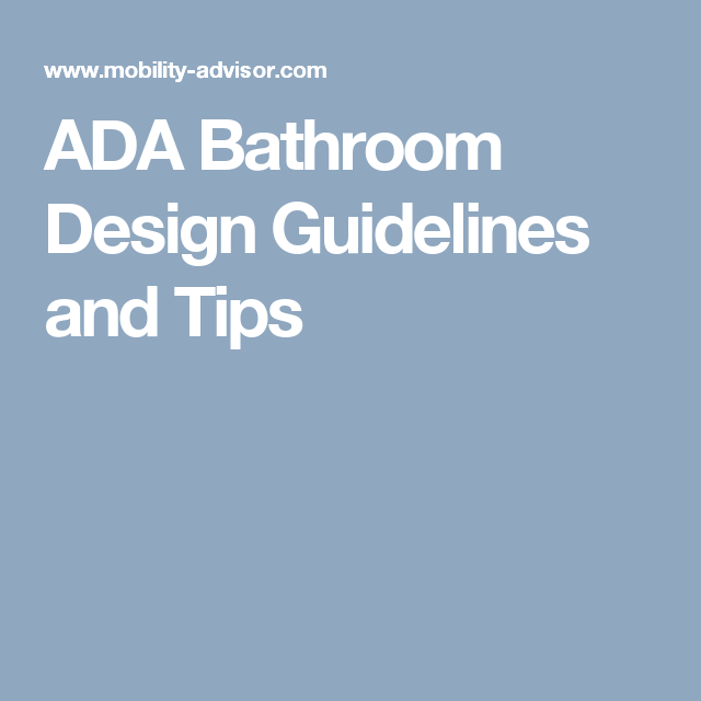 ADA Bathroom Design Guidelines and Tips