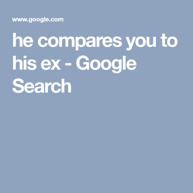 he compares you to his ex - Google Search | Pt 1 | One direction
