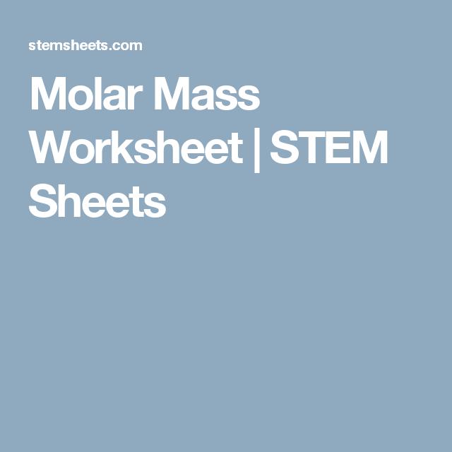 Molar Mass Worksheet Stem Sheets Classroom Ideas Pinterest