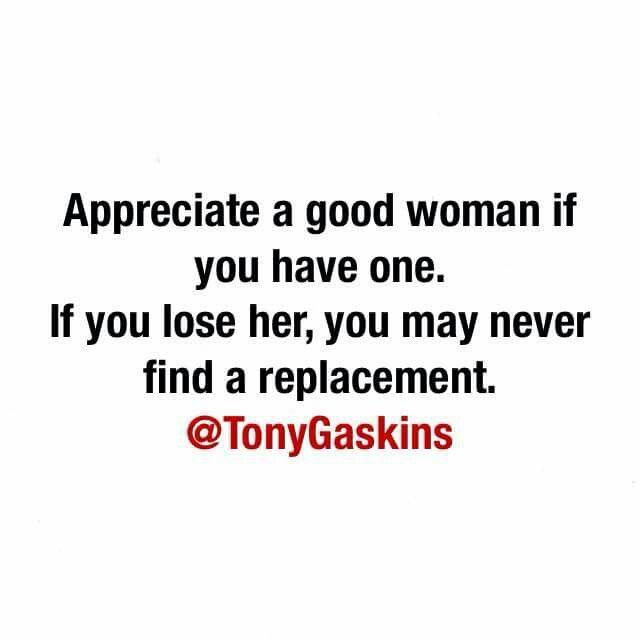 Appreciate A Good Woman Life Quotes New Relationships Quotes
