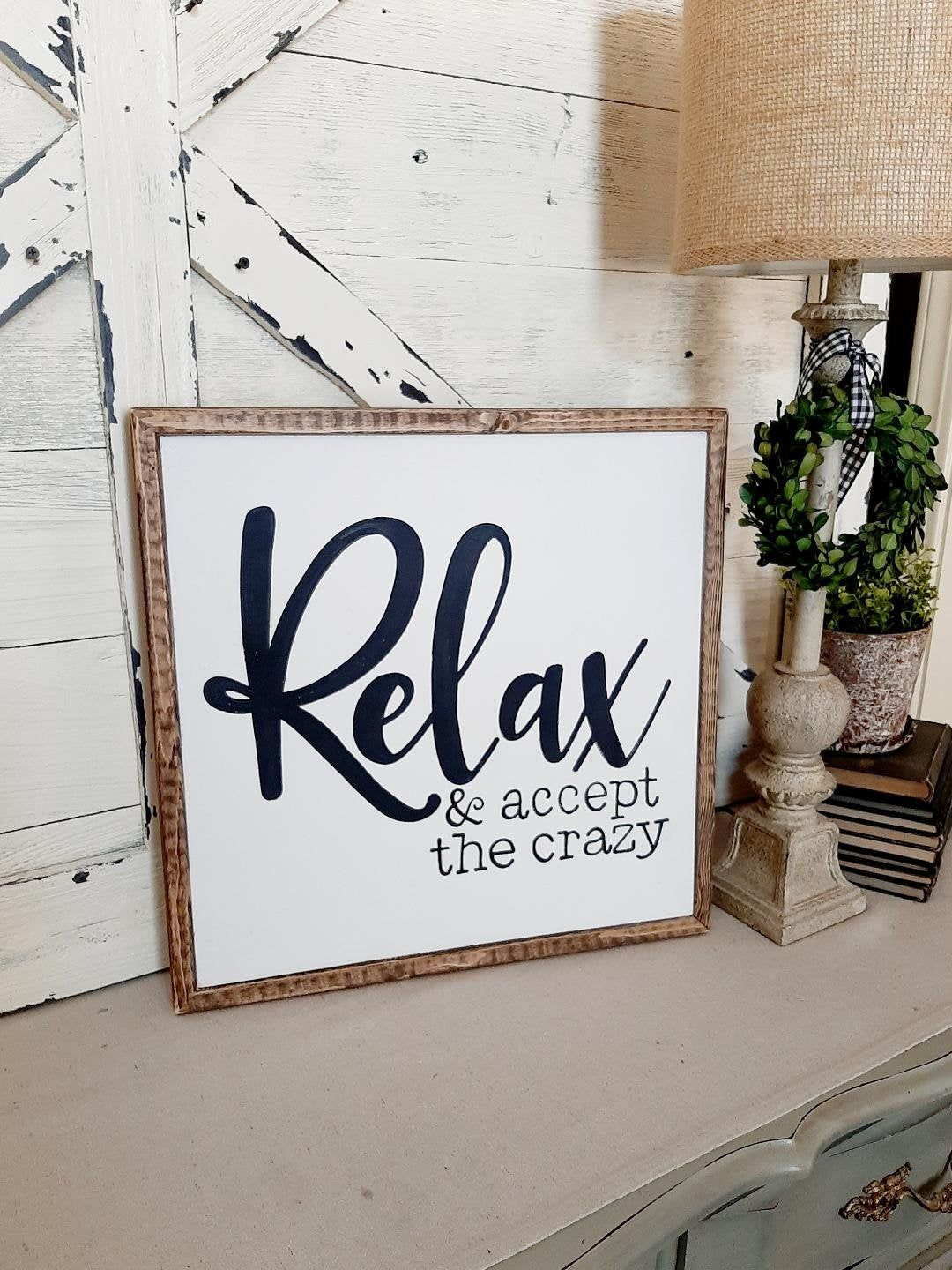 Relax And Accept The Crazy Signs Rustic 13x13 17x17 And Etsy In 2020 Room Signs Family Signs Painted Letters