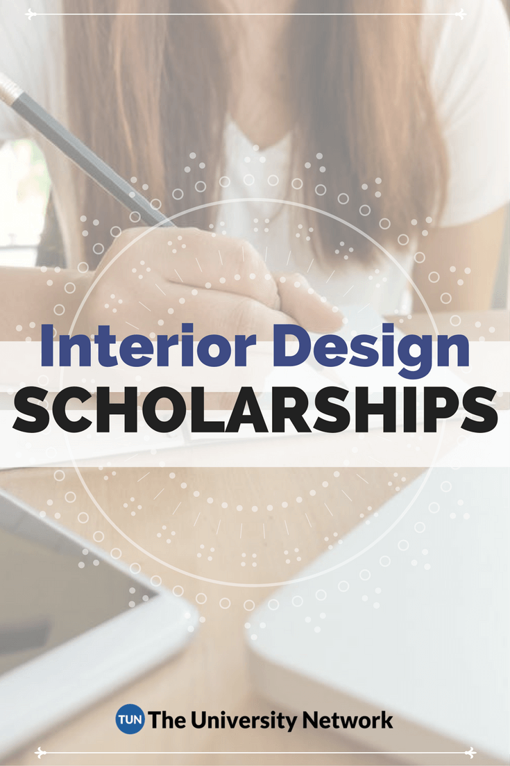 Here Is A Selection Of Interior Design Scholarships That Are Listed On TUN.