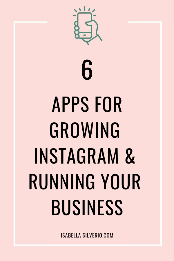 Tips On 6 Apps To Help You Grow Your Instagram And Run Your Business As A Female Entrepreneur Isabellasilverio Femaleentrepr Social Entrepreneurship Marketing