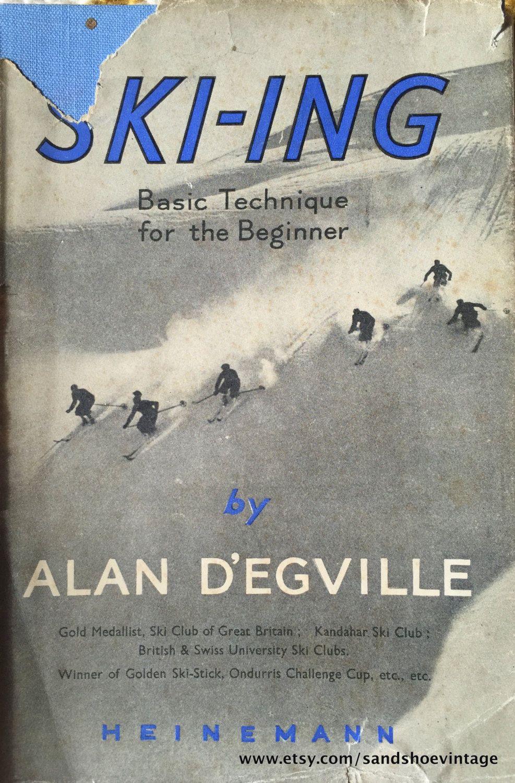 1947 Ski Ing Basic Technique For The Beginner By Alan D Egville Sandshoevintage On Etsy