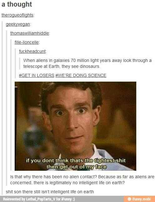 You The Guy Bill Nye Funny Quotes Tumblr Funny Funny Tumblr Posts