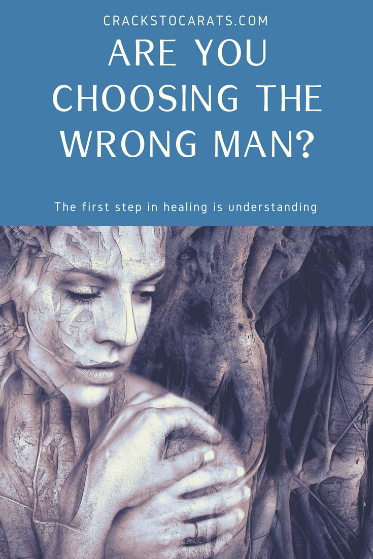 Are You Choosing the Wrong Man? Are you choosing the wrong man? Like