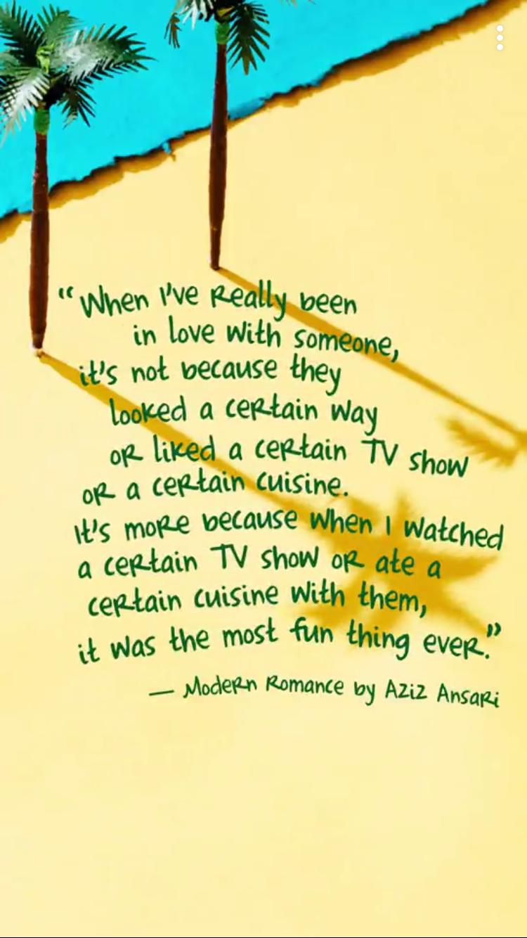 Aziz Ansari Modern Romance Romance Quotes Beautiful Words Modern Romance Aziz Ansari
