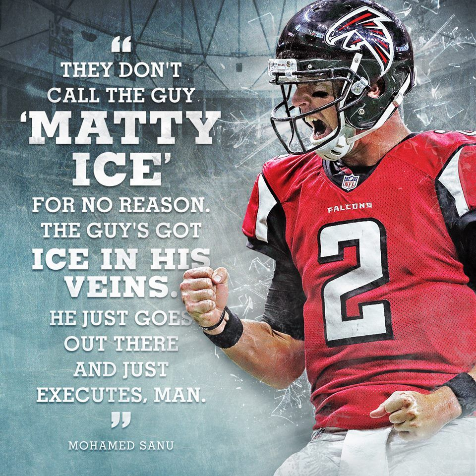 They Don T Call The Guy Matty Ice For No Reason The Guy S Got Ice In His Veins He Just Atlanta Falcons Football Atlanta Falcons Wallpaper Falcons Football