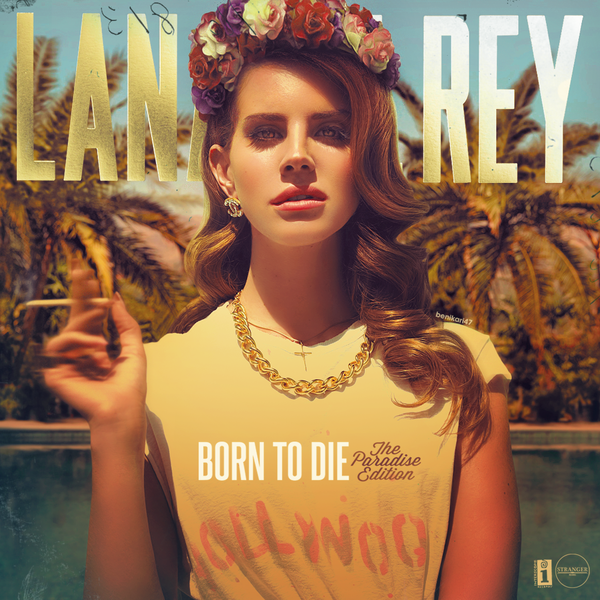 Lana Del Rey Born To Die The Paradise Edition Cover Something Maybe Everything About This Is Just Yes Lana Del Rey Lana Rey