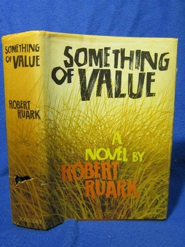 "Something of Value.  Robert Ruark.  1955 Early edition.  Doubleday & Co. Garden City, NY, 1955.  Original dust jacket.  Based on the Mau-Mau uprisings against British colonialists, Value took its title from an old Basuto proverb: ""If a man does away with his traditional way of living and throws away his good customs, he had better first make certain that he has something of value to replace them."""