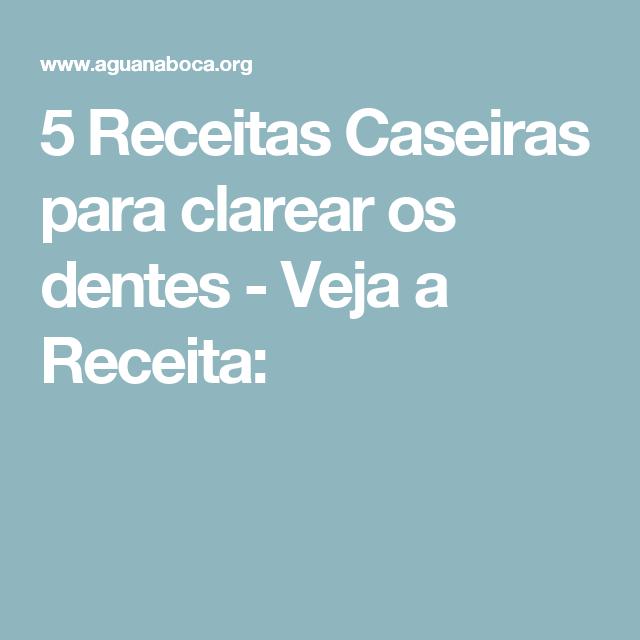 5 Receitas Caseiras para clarear os dentes - Veja a Receita:
