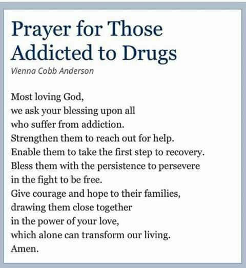 Prayer for those addicted to drugs  Don't enable them, but support