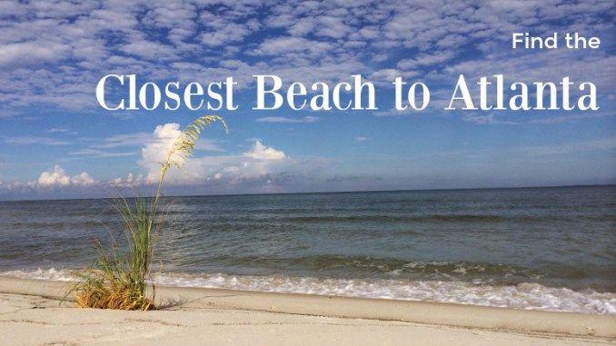 Closest Bch To Atlanta 777 Weekend Beach Getaways Weekend Family Getaways Vacation Trips
