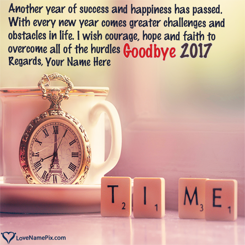 create Goodbye 2017 Images Quotes With Name along with best ...