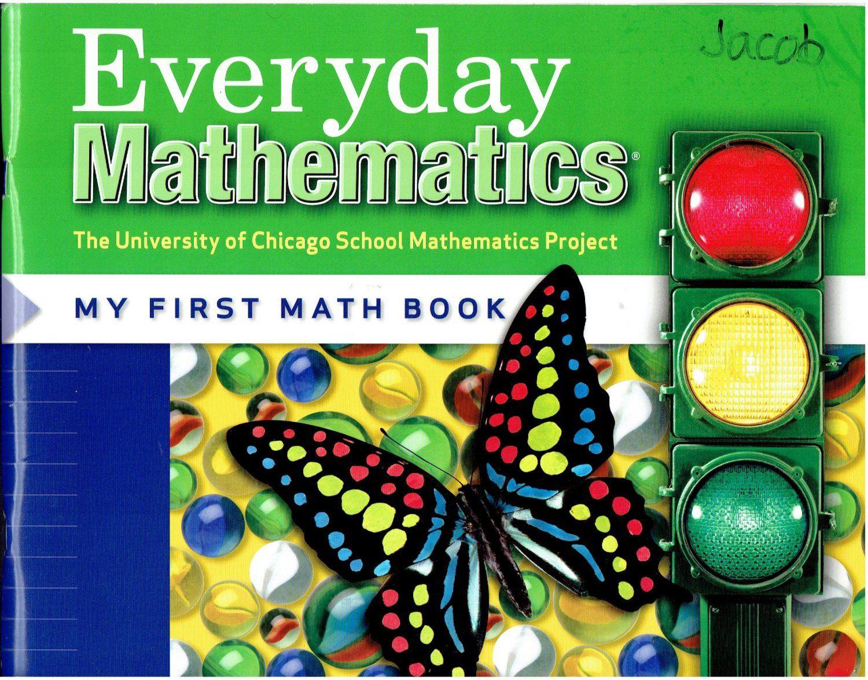 Workbooks everyday math workbook : Everyday Mathematics K My First Math Book ©2007 kindergarten ...